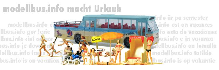 modellbus.info macht Urlaub